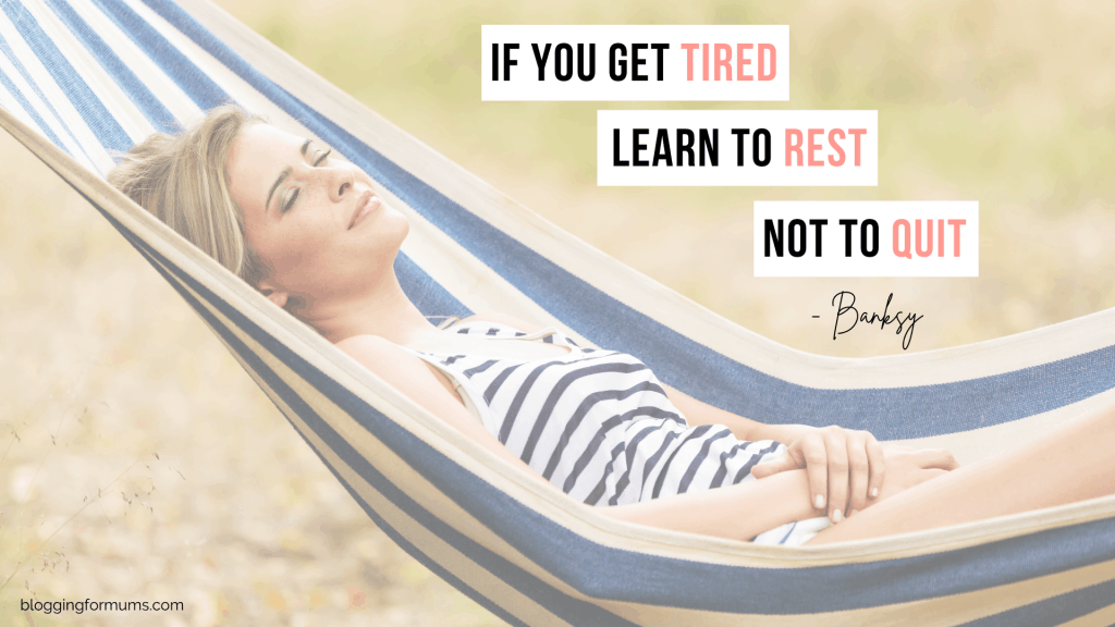 if you get tired learn to rest not to quit quote