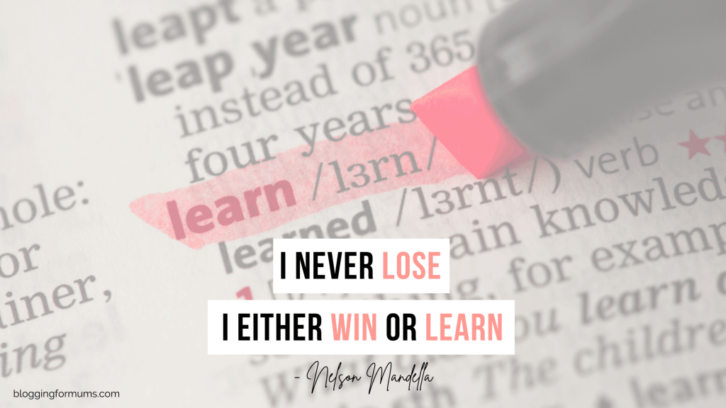 i never lose. I either win or learn