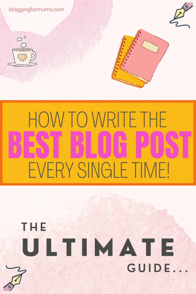 the ultimate guide to writing a blog post
